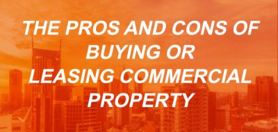 the pros versus cons of purchasing vs leasing commercial property header