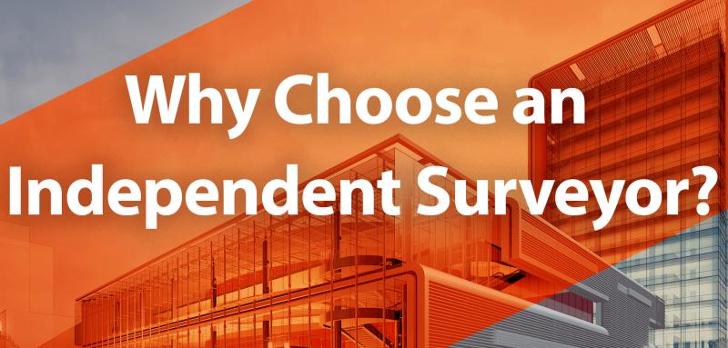 Why Choose an Independent Surveyor?