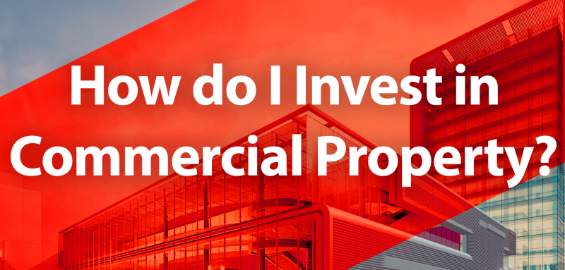 how to I invest in commercial property