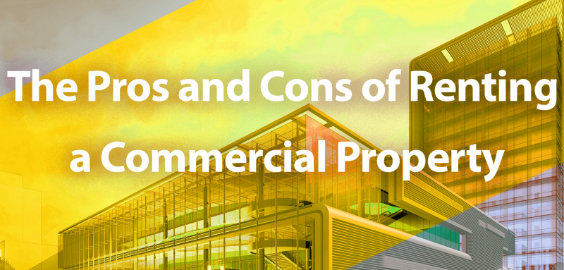 the pros and cons of renting commercial property
